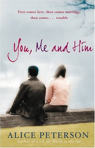 You, Me and Him: Peterson, Alice