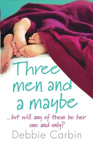 Three Men and a Maybe: Debbie Carbin