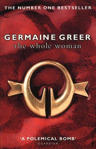 The Whole Woman. Germaine Greer (0552774340) by Germaine Greer