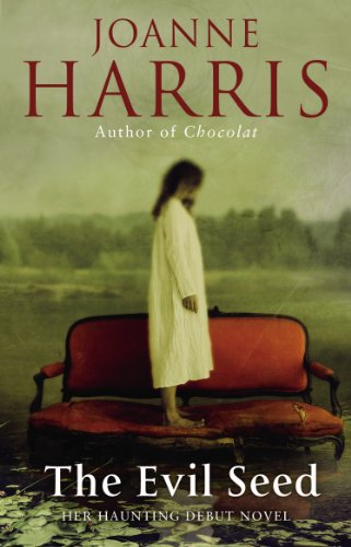 The Evil Seed: Joanne Harris