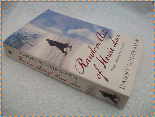 Random Acts of Heroic Love: Scheinmann, Danny