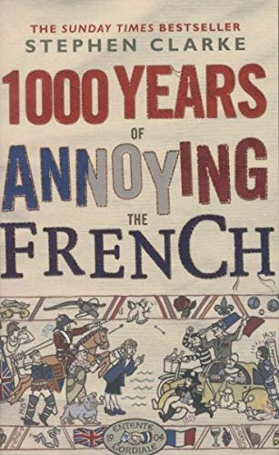 9780552775755: 1000 Years of Annoying the French