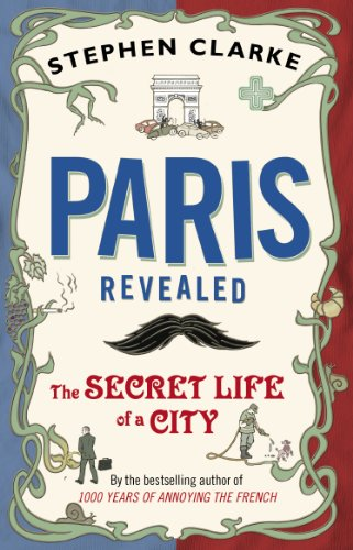 9780552777032: Paris Revealed : The Secret Life of a City