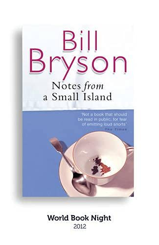 notes from a small island Notes from a small island by bill bryson available in trade paperback on powellscom, also read synopsis and reviews suddenly, in the space of a moment, i realized what it was that i loved about britain-which is to.