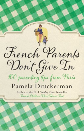 9780552779302: French Parents Don't Give In: 100 Parenting Tips From Paris