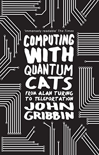 9780552779319: Computing with Quantum Cats: From Colossus to Qubits
