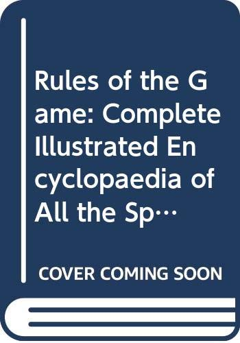 9780552980029: Rules of the Game: The Complete Illustrated Encyclopedia of All the Sports of the World
