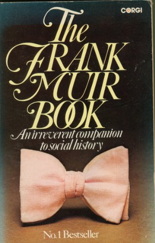 9780552980814: The Frank Muir Book. An Irreverent Companion To Social History