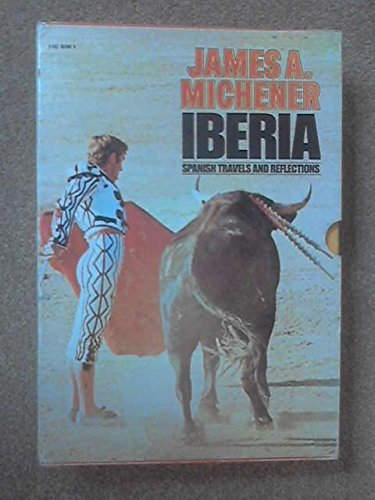 Iberia: Volume one. Spanish Travels and Reflections Vol. 1 (v. 1) (English and Spanish Edition): ...