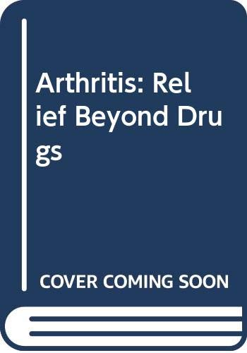 9780552990332: Arthritis: Relief Beyond Drugs