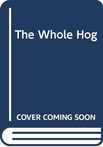 Whole Hog: Odd Phrases and Idioms Explained: Dalton, Oliver and