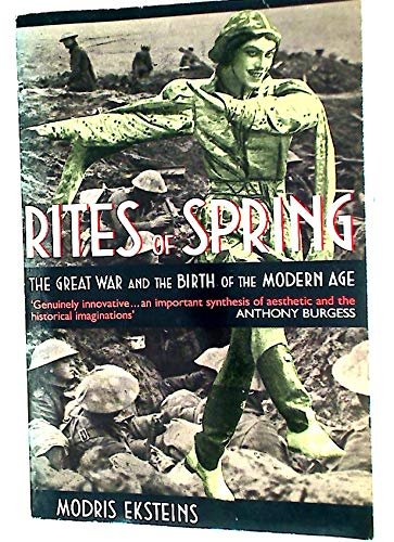 9780552994064: Rites of Spring: The Great War and the Birth of the Modern Age
