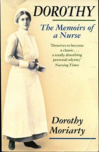 Dorothy: The Memoirs of a Nurse 1889-1989: Moriarty, Dorothy