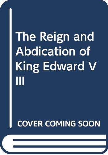 9780552994729: The Reign and Abdication of King Edward VIII