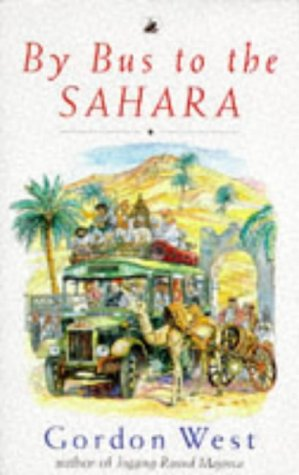 By Bus to the Sahara (0552996661) by Gordon West