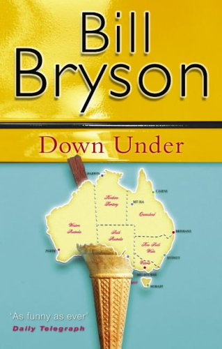 9780552997034: Down Under: Travels in a Sunburned Country (Bryson)
