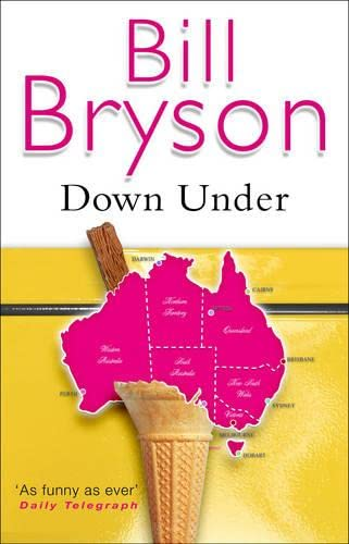 9780552997034: Down Under: Travels in a Sunburned Country