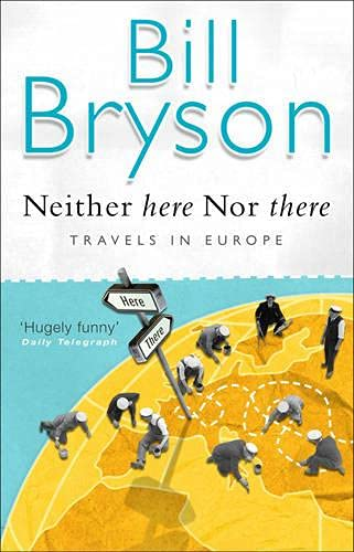 9780552998062: Neither Here, Nor There: Travels in Europe