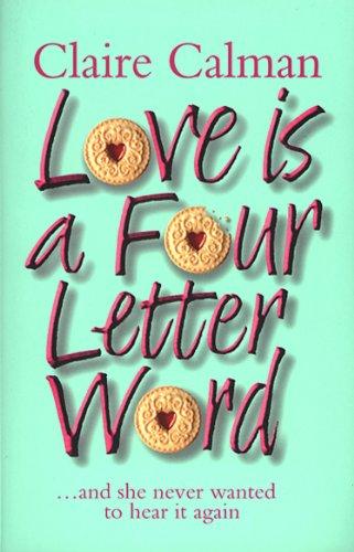 Love Is A Four Letter Word Calman Claire