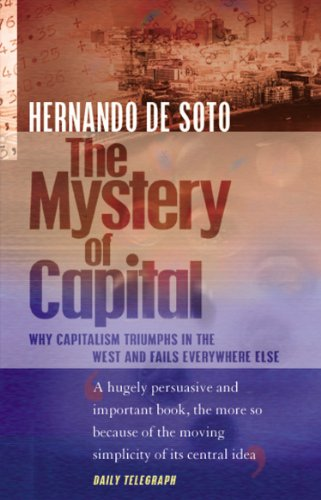 9780552999236: The Mystery of Capital: Why Capitalism Triumphs in the West and Fails Everywhere Else