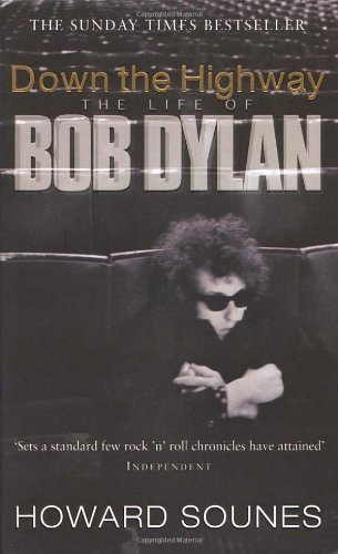 9780552999298: Down The Highway: The Life Of Bob Dylan