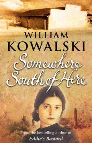 Somewhere South of Here: William Kowalski