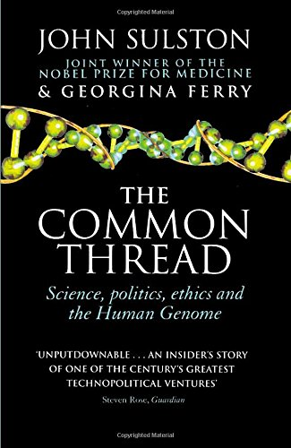 9780552999410: The Common Thread: Science, Politics, Ethics and the Human Genome