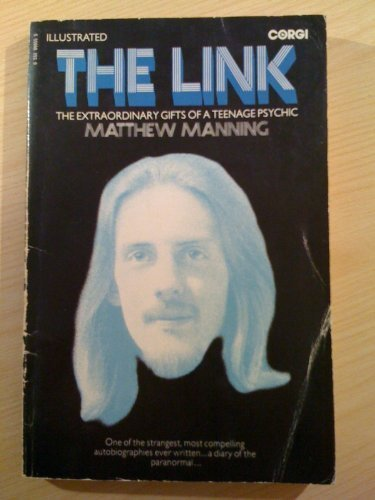 THE LINK: EXTRAORDINARY GIFTS OF A TEENAGE PSYCHIC (0552999555) by MATTHEW MANNING