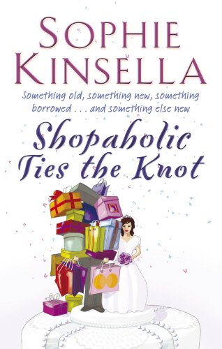 9780552999571: Shopaholic Ties The Knot: (Shopaholic Book 3)