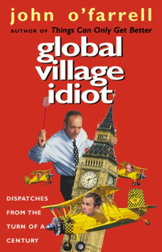 9780552999649: Global Village Idiot