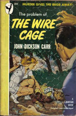 The Problem of the Wire Cage (Vintage Bantam, #304): John Dickson Carr