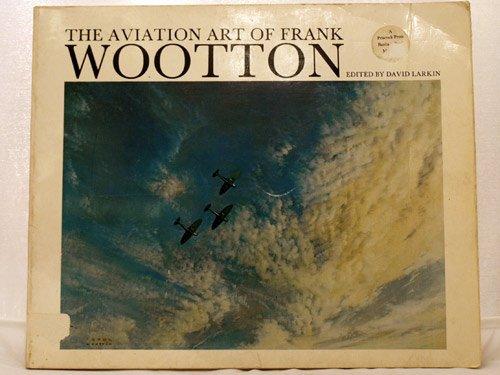 9780553010497: Aviation Art of Frank Wootton