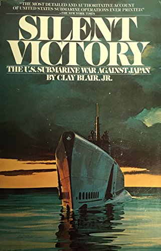 9780553010503: Silent Victory: The U.S. Submarine War against Japan