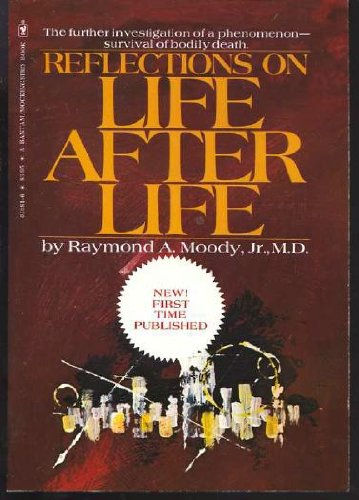 Reflections on Life After Life: Raymond A Moody