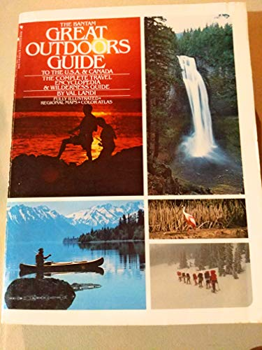 The Bantam Great Outdoors Guide to the United States and Canada: The Complete Travel Encyclopedia ...