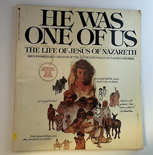 He Was One of Us: The Life of Jesus of Nazareth (0553011847) by Rien Poortvliet