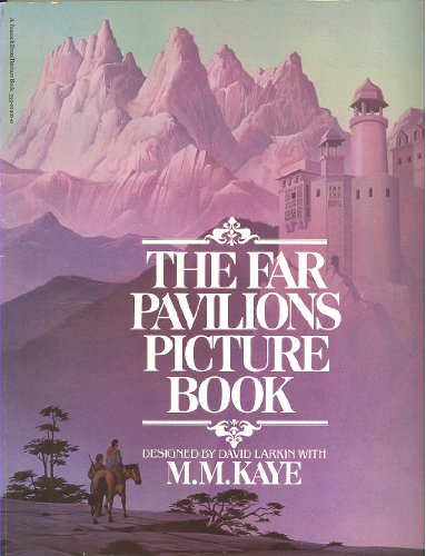 The Far Pavilions Picture Book (0553012010) by M. M. Kaye; David Larkin