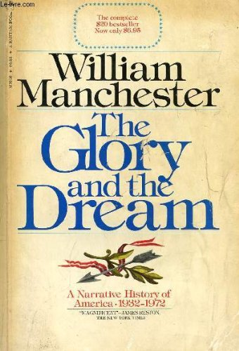 9780553012095: The Glory and the Dream: A Narrative History of America, 1932-1972