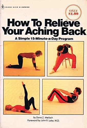 How to Relieve Your Aching Back: Meilach, Dona Z.