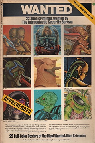 Wanted: 22 Alien Criminals Wanted by the Intergalactic Security Bureau; 22 Full-Color Posters of ...