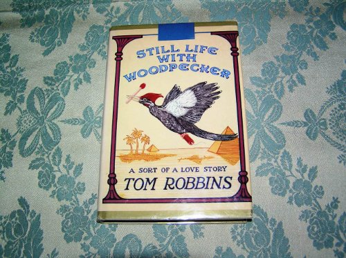 Still Life With Woodpecker: Robbins, Tom