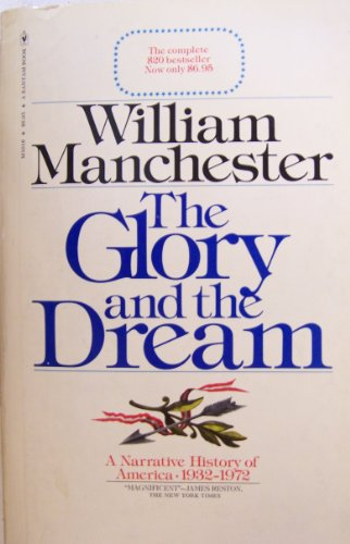 9780553012903: The Glory and the Dream: A Narrative History of America, 1932-1972