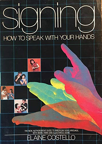 9780553014587: Signing: How to speak with your hands