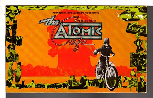 9780553014624: The Atomic Cafe