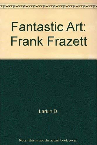 9780553014747: Fantastic Art: Frank Frazett