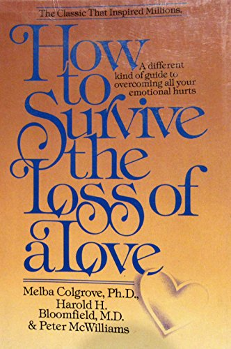 9780553014815: How to survive the loss of a love: 58 things to do when there is nothing to be done