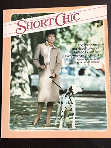 9780553014853: Short chic: The everything-you-need-to-know fashion guide for every woman under 5'4