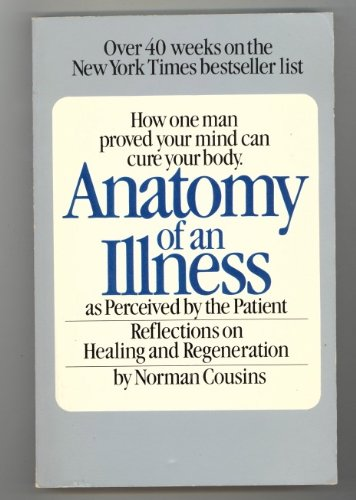 Anatomy of an Illness: As Perceived by the Patient - Reflections on Healing and Regeneration