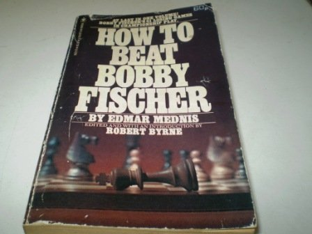 9780553021158: How to Beat Bobby Fischer