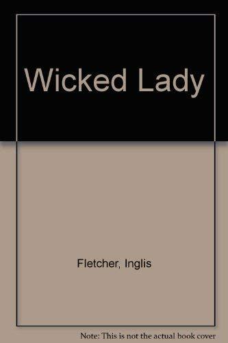 Wicked Lady: Fletcher, Inglis